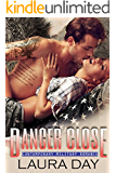 Danger Close (Contemporary Military Romance)
