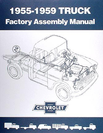 - 1955-1959 Chevrolet Pickup Truck Factory Assembly Manual Reprint