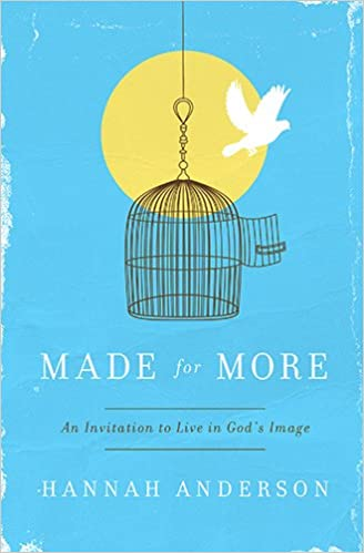 Made for more an invitation to live in gods image hannah made for more an invitation to live in gods image hannah anderson 9780802410320 amazon books stopboris Images