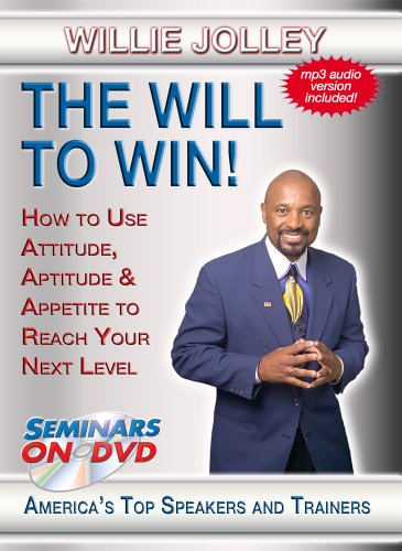 The Will to Win! - How to Use Attitude, Aptitude & Appetite to Reach Your Next Level - Seminars On Demand Motivational Customer Service Personal Development Training Video - Speaker Willie Jolley - Includes Streaming Video and Audio + DVD + MP3 Audio (Customer Service Training Videos)