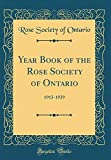 Amazon / Forgotten Books: Year Book of the Rose Society of Ontario 1913 - 1939 Classic Reprint (Rose Society of Ontario)