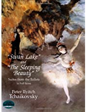 """""""Swan Lake"""" and """"The Sleeping Beauty"""": Suites from the Ballets in Full Score"""
