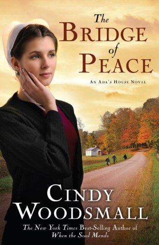 (The Bridge of Peace: Book 2 in the Ada's House Amish Romance Series (An Ada's House Novel))