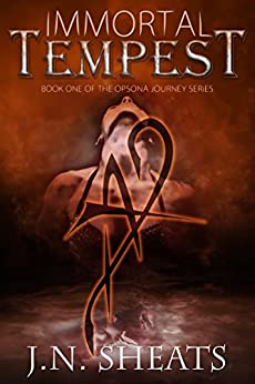 Immortal Tempest (Opsona Journey Series Book 1) by [Sheats, J.N.]