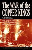 The War of the Copper Kings: Greed, Power, and Politics