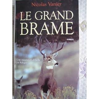Le grand brame : roman, Vanier, Nicolas