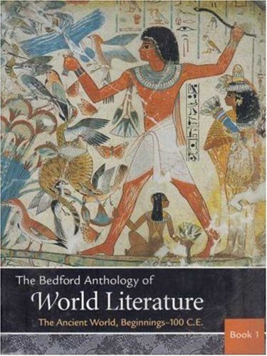 Bedford Anthology of World Literature Pack A (Volumes 1, 2, and 3) (Bedford Anthology Of World Literature Volume 1)