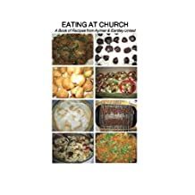 Eating at Church: A Book of Recipes from Aylmer & Eardley United