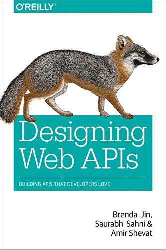 Designing Web APIs: Building APIs That Developers Love