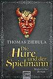 Die Hure und der Spielmann: Historischer Roman