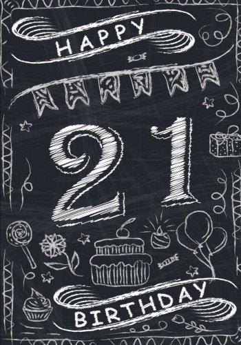 Happy 21 Birthday: Birthday Journal/Notebook for 21st Birthday: