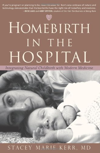 Homebirth in the Hospital: Integrating Natural Childbirth with Modern Medicine
