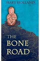 The Bone Road Kindle Edition