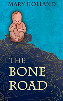 The Bone Road by [Holland, Mary]