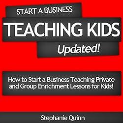 Start a Business Teaching Kids: Updated!