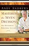 Mastering the Seven Decisions That Determine Personal Success, Andy Andrews, 0785261419