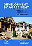 Development by Agreement, David L. Callies and Cecily Talbert Barclay, 1614386250