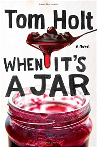 When It's A Jar by Tom Holt (17-Dec-2013)