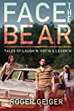 img - for Face the Bear: Tales of Laugh'n, Cry'n & Learn'n book / textbook / text book