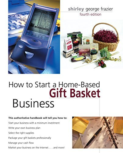 How to Start a Home-Based Gift Basket Business, 4th (Home-Based Business Series) ()