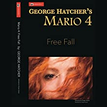 Mario 4: Free Fall: Ambulance Chaser Audiobook by George Hatcher Narrated by Jorge Bouza