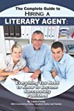 The Complete Guide to Hiring a Literary Agent, Laura Cross, 1601384033