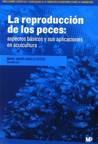 Descargar Libro La Reproducción De Los Peces. Aspectos Básicos Y Sus Aplicaciones En Acuicultura Manuel Adrián Carrillo Estévez