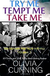 Try Me, Tempt Me, Take Me: One Night with Sole Regret Anthology: 1 by Cunning, Olivia (2012) Paperback