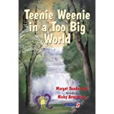 Teenie Weenie in a Too Big World: A Story for Fearful Children