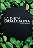img - for La Dieta BioAlcalina: Descubre como mejorar tu salud y equilibrio de una manera natural y biol gica a trav s de la dieta alcalina (Spanish Edition) book / textbook / text book