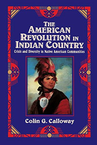 the-american-revolution-in-indian-country-crisis-and-diversity-in-native-american-communities-studie