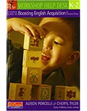 A Quick Guide to Boosting English Acquisition in Choice Time, K-2