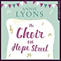 The Choir on Hope Street Audiobook by Annie Lyons Narrated by Stephanie Racine, Ellie Heydon