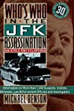 Who's Who In The JFK Assassination: An A to Z Encyclopedia