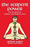 The Serpent Power: The Secrets of Tantric and