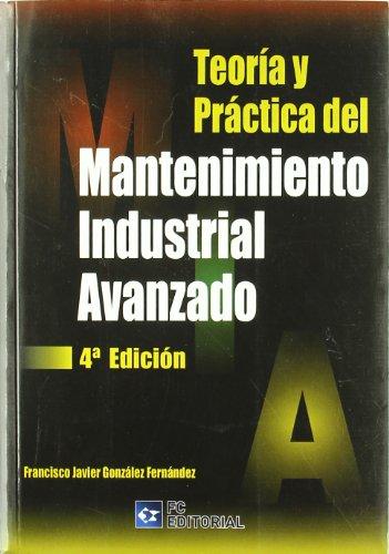 Descargar Libro Teoría Y Práctica Del Mantenimiento Industrial Avanzado. 4ª Francisco Javier Gonzalez Fernández