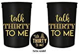 Talk Thirty to Me 30th Birthday Party Cups and 1'' Talk Thirty to Me Button, Set of 12, 16oz Black and Gold 30th Birthday Stadium Cups, Perfect for Birthday Parties, Birthday Decorations!