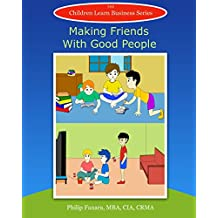 Making Friends With Good People (Children Learn Business Book 17)
