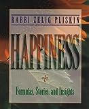 Happiness by Zelig Pliskin (1999-08-06)