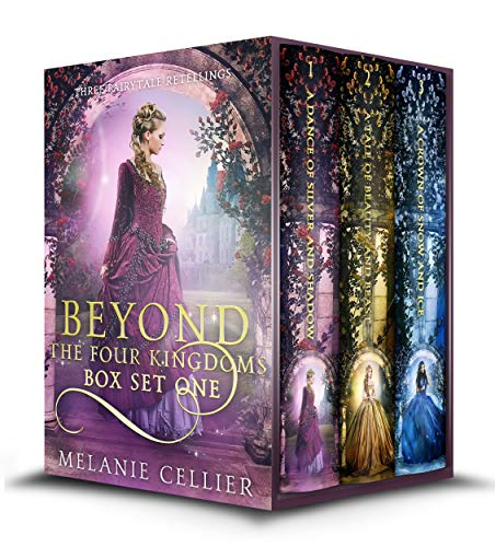 (Beyond the Four Kingdoms Box Set 1: Three Fairytale Retellings (Four Kingdoms and Beyond Box Sets Book)