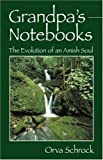 Grandpas Notebooks the Evolution of an, Orva Schrock, 1598003747