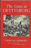 The Guns at Gettysburg, Fairfax Downey, 0913419346