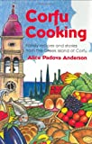 Corfu Cooking: Family Recipes and Stories from the Greek Island of Corfu