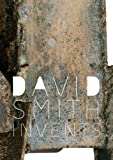 David Smith Invents, Susan Behrends Frank, 0300169655