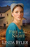 Fire in the Night: A Suspenseful Romance By The Bestselling Amish Author! (Lancaster Burning)