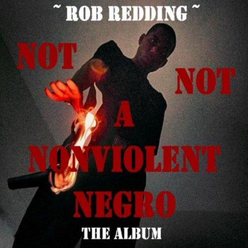 Not a Nonviolent Negro [Explicit]