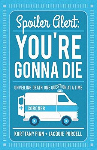 Spoiler Alert: You're Gonna Die