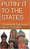 Putin' it to the States: A Trumping the States sequel