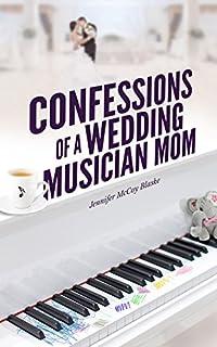 Confessions Of A Wedding Musician Mom by Jennifer McCoy Blaske ebook deal