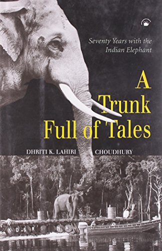 Trunk Full of Tales: Seventy Years with the Indian Elephant